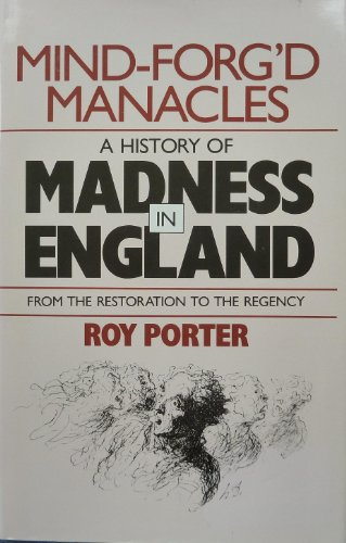 9780674576179: Mind-Forg'D Manacles - A History of Madness in England from the Restoration to the