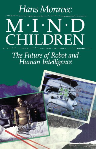 9780674576186: Mind Children: The Future of Robot and Human Intelligence