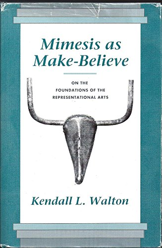 9780674576193: Mimesis As Make-Believe: On the Foundations of the Representational Arts