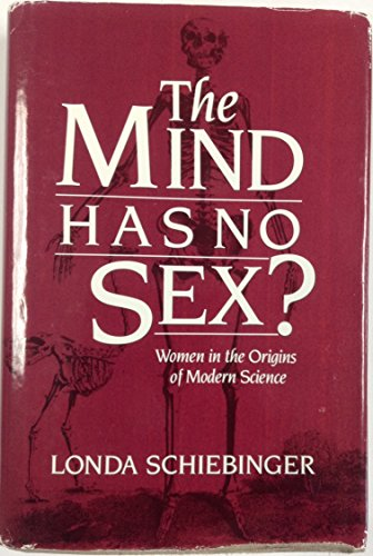 9780674576230: The Mind Has No Sex?: Women in the Origins of Modern Science