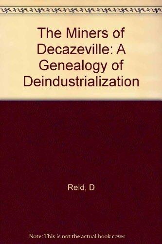 9780674576346: The Miners of Decazeville: A Genealogy of Deindustrialization