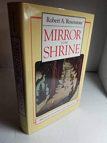 9780674576414: Mirror in the Shrine: American Encounters With Meiji Japan