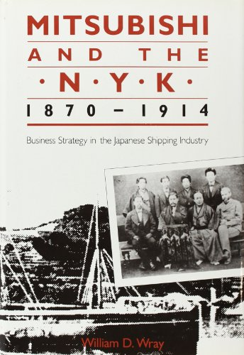 9780674576650: Mitsubishi and the N.Y.K., 1870-1914: Business Strategy in the Japanese Shipping Industry (Harvard East Asian Monographs)