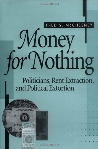 9780674583306: Money for Nothing: Politicians, Rent Extraction, and Political Extortion