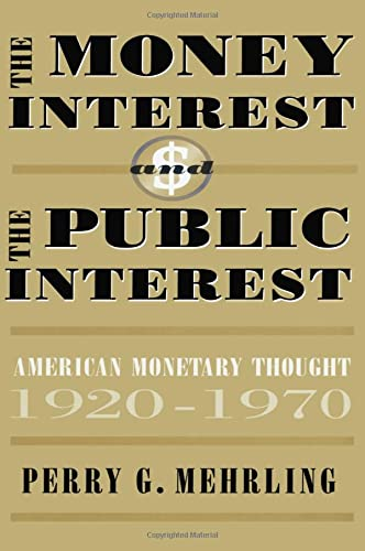9780674584303: The Money Interest and the Public Interest: American Monetary Thought, 1920-1970 (Harvard Economic Studies)