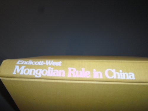 9780674585256: Mongolian Rule in China: Local Administration in the Yuan Dynasty (HARVARD-YENCHING INSTITUTE MONOGRAPH SERIES)