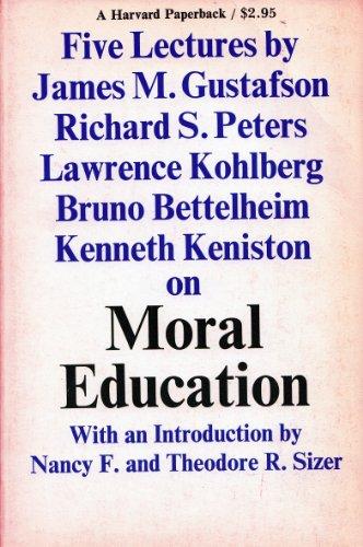Moral Education: Five Lectures: Bruno Bettelheim, James