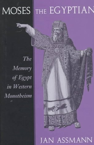9780674587380: Moses the Egyptian: The Memory of Egypt in Western Monotheism