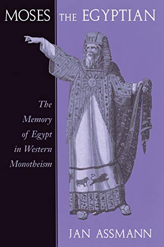 9780674587397: Moses the Egyptian: The Memory of Egypt in Western Monotheism
