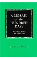 9780674587427: A Mosaic of the Hundred Days: Personalities, Politics, and Ideas of 1898 (Harvard East Asian Monographs)
