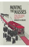9780674588271: Moving the Masses: Urban Public Transit in New York (Harvard Studies in Business History)