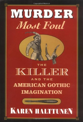 9780674588554: Murder Most Foul: The Killer and the American Gothic Imagination