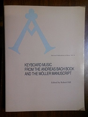 9780674588943: Keyboard Music from the Andreas Bach Book and the Möller Manuscript (Harvard Publications in Music)