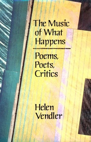 9780674591523: The Music of What Happens: Poems, Poets, Critics