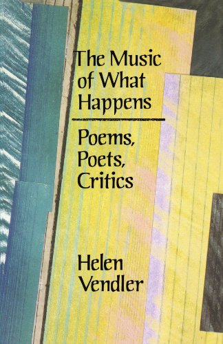 9780674591530: The Music of What Happens: Poems, Poets, Critics