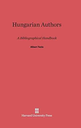 9780674593299: Hungarian Authors: A Bibliographical Handbook
