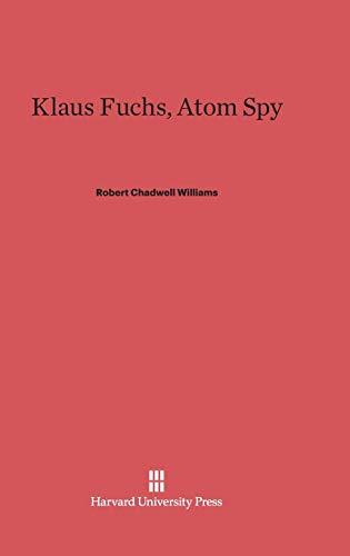 9780674593886: Klaus Fuchs, Atom Spy