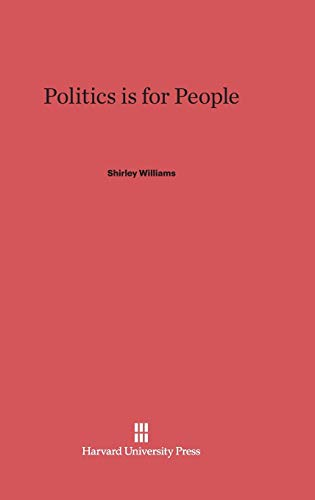 9780674593909: Politics Is for People