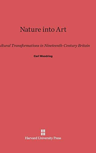 Nature Into Art (Hardback): Professor Carl Woodring