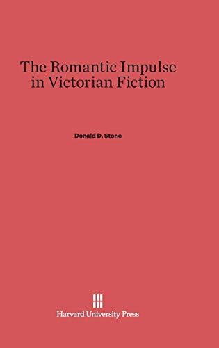 9780674594296: The Romantic Impulse in Victorian Fiction