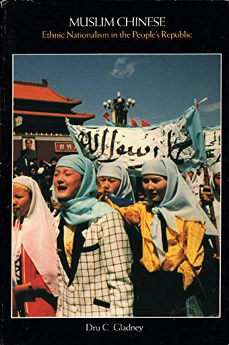 9780674594968: Muslim Chinese: Ethnic Nationalism in the People's Republic, First Edition (Harvard East Asian Monographs, No 149)