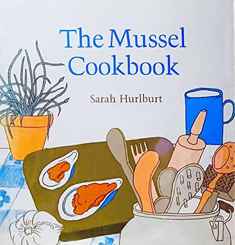 9780674595354: The Mussel Cookbook