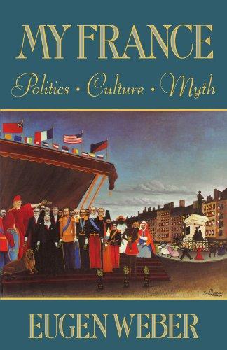 My France Politics Culture Myth: Weber, Eugen