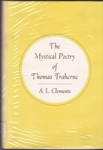 The Mystical Poetry of Thomas Traherne: Clements, A. L.