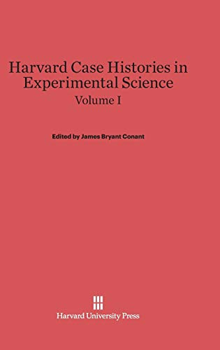 9780674598546: Harvard Case Histories in Experimental Science, Volume I