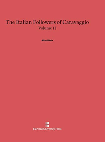 9780674598690: The Italian Followers of Caravaggio, Volume II