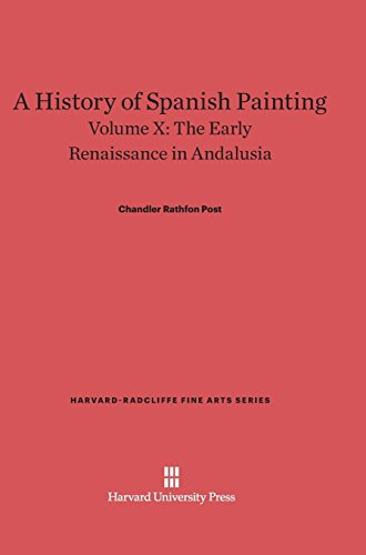 A History of Spanish Painting, Volume X, the Early Renaissance in Andalusia (Hardback): Chandler ...
