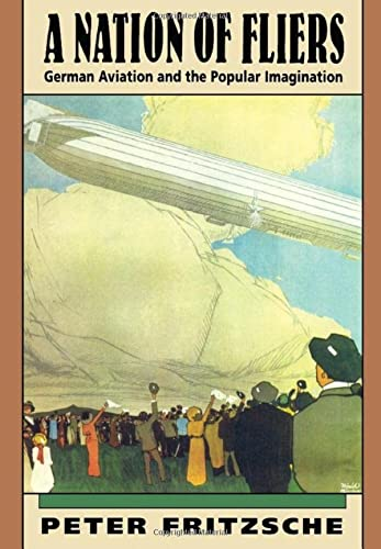 9780674601215: A Nation of Fliers: German Aviation and the Popular Imagination