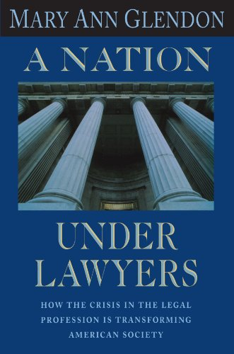 9780674601383: A Nation Under Lawyers: How the Crisis in the Legal Profession Is Transforming American Society