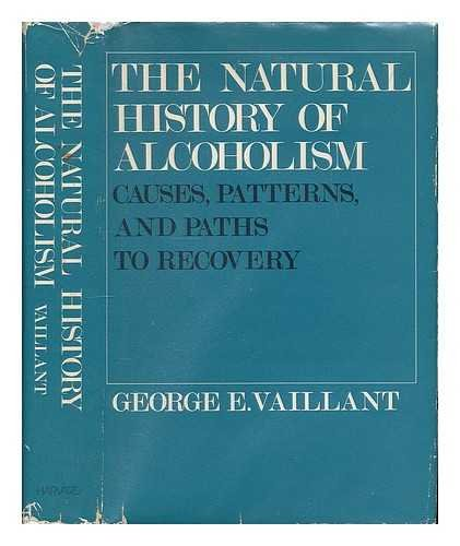 9780674603752: The Natural History of Alcoholism: Causes, Patterns, and Paths to Recovery, First edition