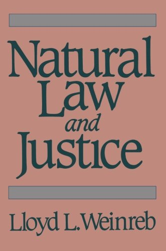 Natural Law and Justice: Weinreb, Lloyd