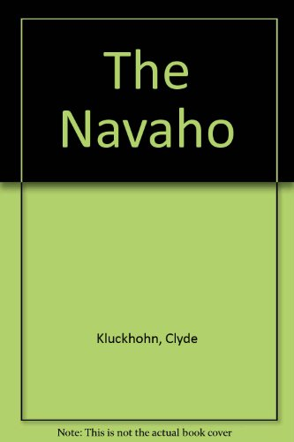 9780674606012: The Navaho: Revised Edition