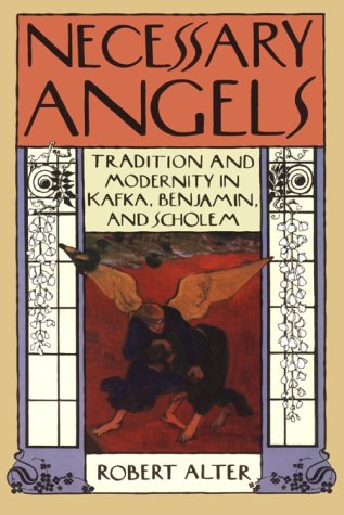 9780674606630: Necessary Angels: Tradition and Modernity in Kafka, Benjamin, and Scholem