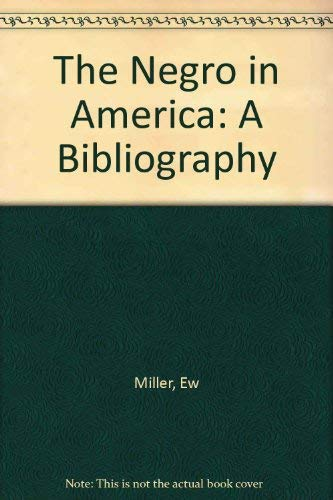 The Negro in America: A Bibliography (Second Edition Revised and Enlarged)