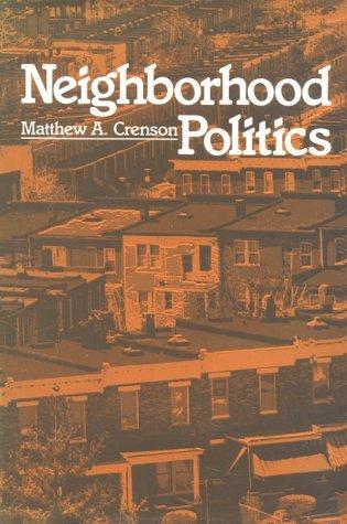 Neighborhood Politics: Crenson, Matthew A.