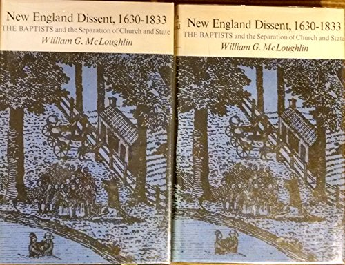 9780674611757: New England Dissent, 1630-1833: The Baptists and the Separation of Church and State (Center for the Study of the History of Liberty in America). TWO VOLUMES
