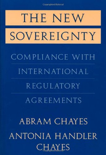 The New Sovereignty: Compliance with International Regulatory: Press, Harvard University