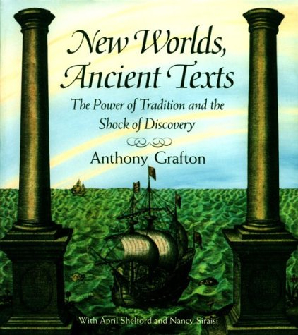9780674618756: New Worlds, Ancient Texts: The Power of Tradition and the Shock of Discovery