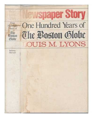 9780674622258: Newspaper Story: One Hundred Years of the Boston Globe
