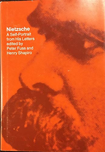 9780674624252: Nietzsche: A Self-Portrait from His Letters