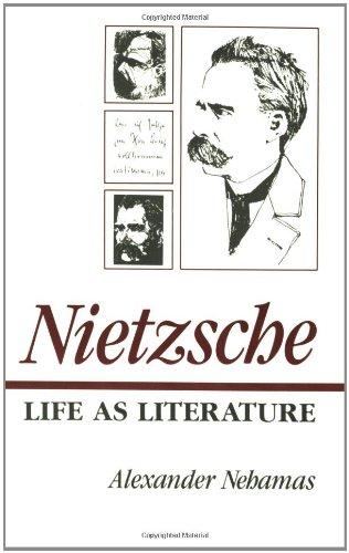 9780674624269: Nietzsche: Life as Literature