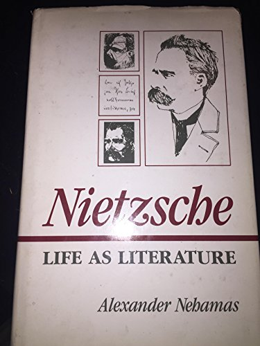 9780674624351: Nietzsche: Life As Literature