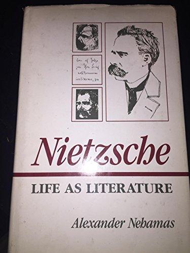 9780674624351: Nietzsche: Life as Literature