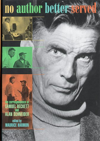 No Author Better Served: The Correspondence of Samuel Beckett and Alan Schneider (0674625226) by Alan Schneider; Samuel Beckett