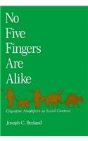 No Five Fingers are Alike: Cognitive Amplifiers in Social Context: Berland, Joseph C.