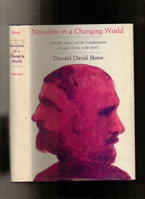 9780674628304: Novelists in a Changing World: Meredith, James, and the Transformation of English Fiction in the 1880's